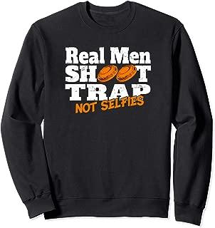 Trap Shooting Sweatshirt Real Men Shoot Trap Not Selfies