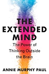 The Extended Mind: The Power of Thinking Outside the Brain Kindle Edition