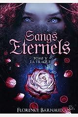 Sangs Éternels - Tome 5: La Traque (Saga bit lit) (Sangs Eternels) Format Kindle