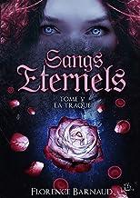 Sangs Éternels - Tome 5: La Traque (Saga bit lit) (Sangs Eternels)