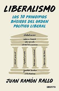 Liberalismo: Los 10 principios básicos del orden político