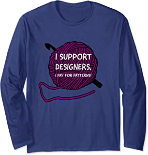 I Support Designers ... For Crocheters Who Do What's Right Long Sleeve T-Shirt