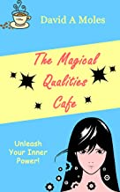 The Magical Qualities Cafe