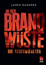 Die Auserwählten - In der Brandwüste: Maze Runner 2 (Die Auserwählten – Maze Runner) (German Edition)
