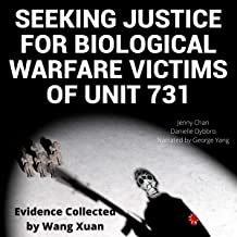 Seeking Justice for Biological Warfare Victims of Unit 731: Evidence Collected by Wang Xuan