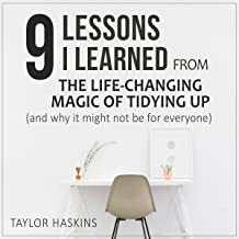 9 Lessons I Learned from The Life Changing Magic of Tidying Up by Marie Kondo: (And Why This Book May Not Be for Everyone)