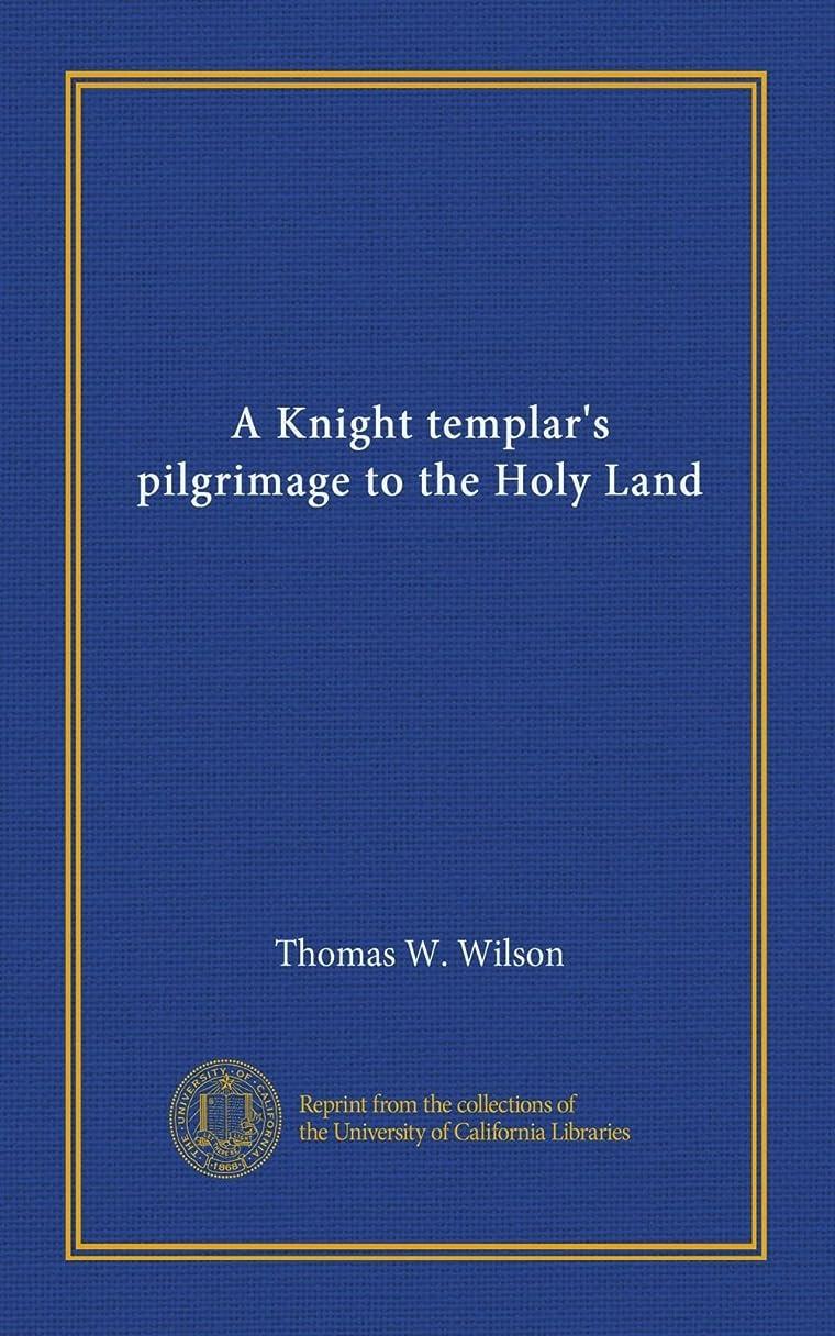 それによって銀置くためにパックA Knight templar's pilgrimage to the Holy Land