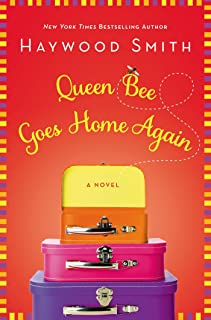 Queen Bee Goes Home Again: A Novel