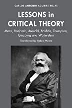 Lessons in Critical Theory: Marx, Benjamin, Braudel, Bakhtin, Thompson, Ginzburg and Wallerstein (English Edition)