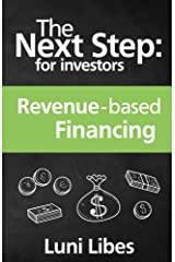 The Next Step for Investors: Revenue-based Financing Kindle Edition