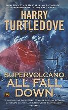 Supervolcano: All Fall Down (A Supervolcano Novel)