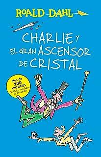 Charlie Y El Ascensor de Cristal / Charlie and the Great Glass Elevator: Coleccion Dahl