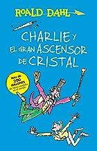Charlie y el ascensor de cristal / Charlie and the Great Glass Elevator: COLECCIoN DAHL (Roald Dalh Colecction) (Spanish Edition)