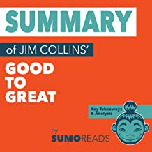 Summary of Jim Collins' Good to Great: Key Takeaways & Analysis