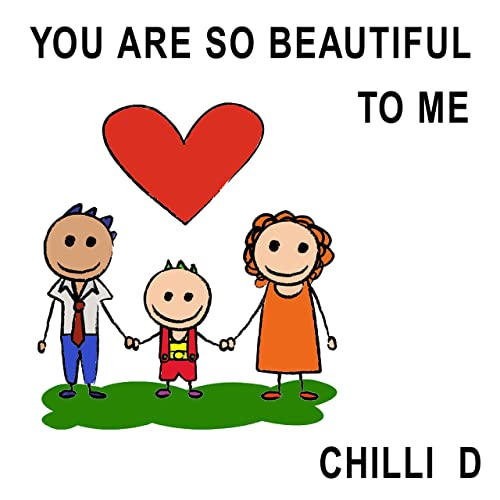 You Are So Beautiful To Me By Chilli Dee Luke Woodapple On Amazon