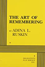 The Art of Remembering - Acting Edition (Acting Edition for Theater Productions)