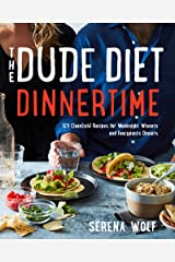 The Dude Diet Dinnertime: 125 Clean(ish) Recipes for Weeknight Winners and Fancypants Dinners (English Edition) Formato Kindle