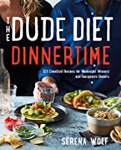 The Dude Diet Dinnertime: 125 Clean(ish) Recipes for Weeknight Winners and Fancypants Dinners