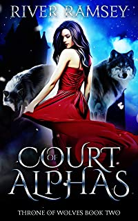 Court of Alphas: A WhyChoose Romance (Throne of Wolves Book 2)
