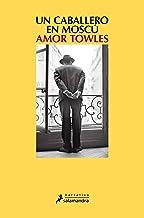 Un caballero en Moscú (Spanish Edition)