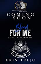 Bleed For Me (Royal Bastards MC Savannah, Ga Chapter Book 3)