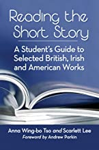 Reading the Short Story: A Student's Guide to Selected British, Irish and American Works