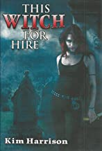 This Witch for Hire: Dead Witch Walking and The Good, the Bad, and the Undead