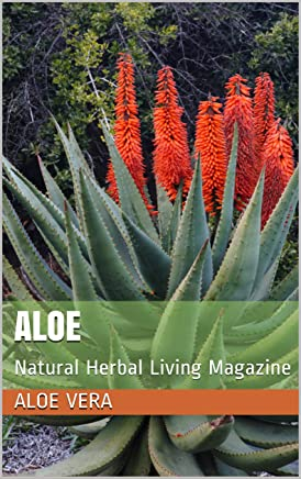 Aloe: Natural Herbal Living Magazine January 2019
