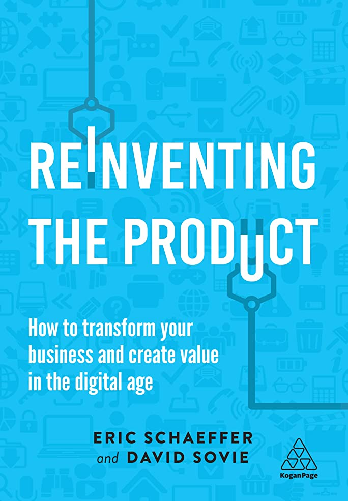 胚疲労従来のReinventing the Product: How to Transform your Business and Create Value in the Digital Age (English Edition)