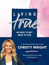 Living True: 40 Days to Get Back to You