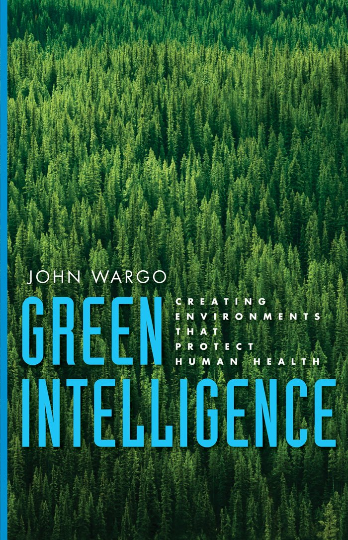 Green Intelligence: Creating Environments That Protect Human Health