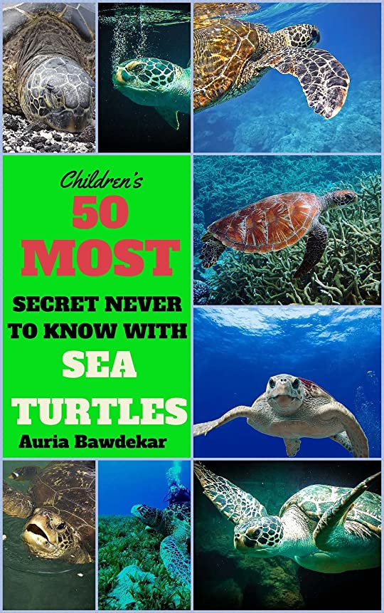 掃除方言実行可能Sea Turtles For Kids : 50 Most Secret Never To Know With Sea Turtles (Sea Turtles For Kids, Sea Turtles Facts,  Sea Turtles Free, Sea Turtles Book, Sea ... Books For Kids Book 2) (English Edition)