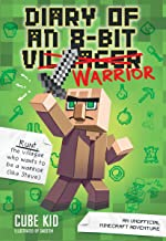 Diary of an 8-Bit Warrior (Book 1 8-Bit Warrior series): An Unofficial Minecraft..
