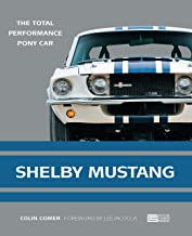 Shelby Mustang: The Total Performance Pony Car