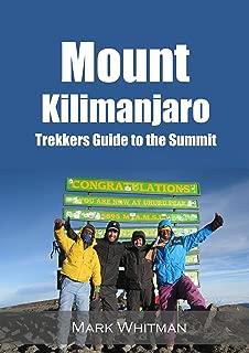 Mount Kilimanjaro: Trekkers Guide to the Summit