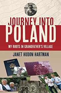Journey Into Poland;: My Roots In Grandfather's Village
