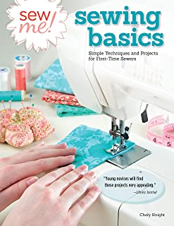 Sew Me! Sewing Basics: Simple Techniques and Projects for First-Time Sewers (Design..