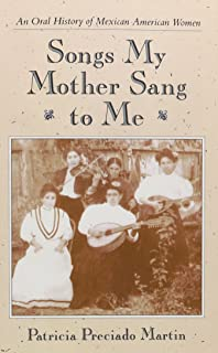 Songs My Mother Sang to Me: An Oral History of Mexican American Women