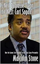 Is Neil Degrasse Tyson the Next Carl Sagan?: How the Cosmos Star Compares to the Classic Space Personality [Article]