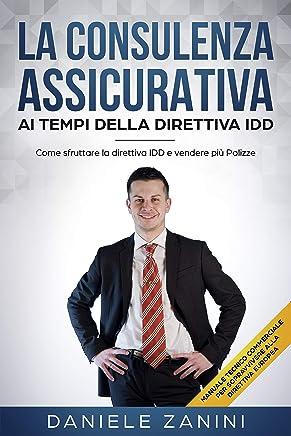 La Consulenza Assicurativa ai Tempi della direttiva IDD: Come sfruttare la direttiva IDD e Vendere più polizze