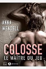 Colosse. Le maître du jeu Format Kindle