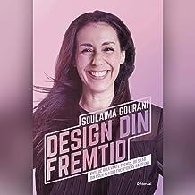 Design din fremtid: Spot de relevante trends, og skab din egen plads i fremtidens samfund