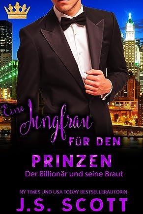 Eine Jungfrau für den Prinzen: Der Billionär und seine Braut (German Edition)