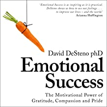 Emotional Success: The Motivational Power of Gratitude, Compassion and Pride