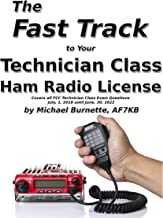 The Fast Track to Your Technician Class Ham Radio License: Covers all FCC Technician Class Exam Questions July, 1, 2018 until June, 30, 2022 (Fast Track Ham License Series) PDF