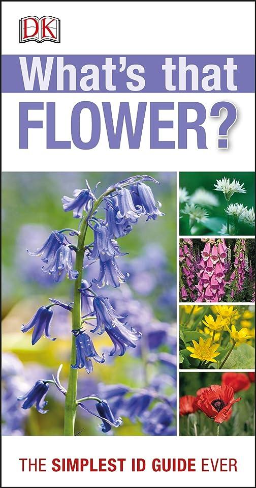 たっぷり申請者付けるRSPB What's that Flower?: The Simplest ID Guide Ever