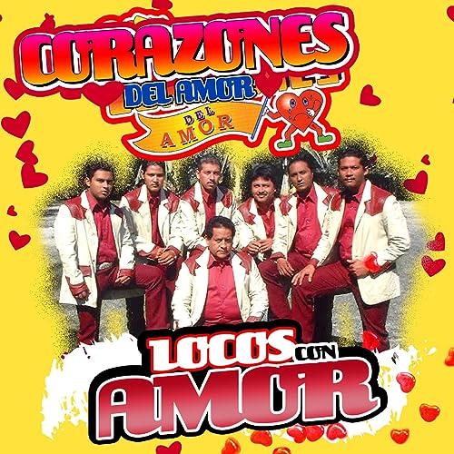 Locos Con Amor de Corazones Del Amor en Amazon Music - Amazon.es