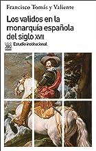 Los validos en la monarquía del siglo XVII. Estudio institucional: 313 (Siglo XXI de España General)