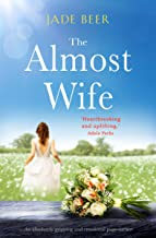 The Almost Wife: An absolutely gripping and emotional page turner