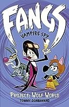 Fangs Vampire Spy Book 5: Project: Wolf World (Fangs Vampire Spy books)